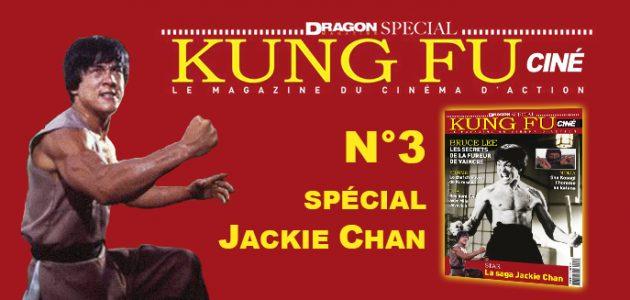 Le n°3 du magazine Cine Kung Fu spécial JACKIE CHAN !